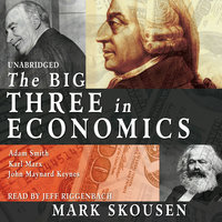 The Big Three in Economics - Mark Skousen