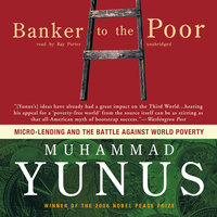 Banker to the Poor - Muhammad Yunus