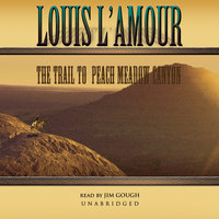 The Trail to Peach Meadow Canyon - Louis L'Amour