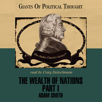 The Wealth of Nations, Part 1 - George H. Smith, Adam Smith