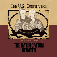 The Ratification Debates - Wendy McElroy