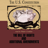 The Bill of Rights and Additional Amendments - Jeffrey Rogers Hummel
