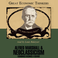 Alfred Marshall and Neoclassicism - Dr. Robert Hu00e9bert