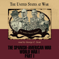The Spanish-American War and World War I, Part 1 - Joseph Stromberg,Ralph Raico