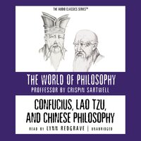 Confucius, Lao Tzu, and Chinese Philosophy - Dr. Crispin Sartwell