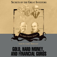 Gold, Hard Money, and Financial Gurus - Michael Ketcher,Gary L. Alexander