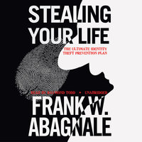 Stealing Your Life - Frank W. Abagnale