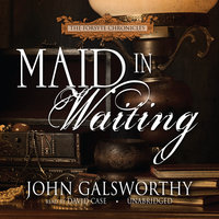 Maid in Waiting - John Galsworthy