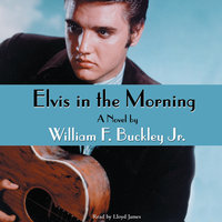 Elvis in the Morning - William F. Buckley
