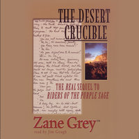 The Desert Crucible - Zane Grey