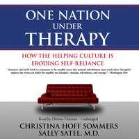 One Nation Under Therapy - Christina Hoff Sommers,Sally Satel (M.D.)