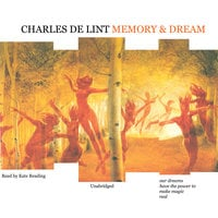 Memory and Dream - Charles de Lint
