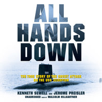 All Hands Down: The True Story of the Soviet Attack on the USS Scorpion - Kenneth Sewell, Jerome Preisler