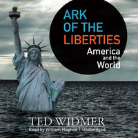 Ark of the Liberties - Ted Widmer