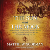 The Sun and the Moon - Matthew Goodman