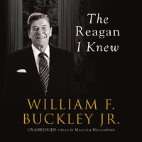 The Reagan I Knew - William F. Buckley