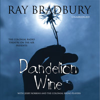 Dandelion Wine - Ray Bradbury,Nancy Curran Willis