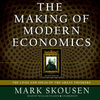 The Making of Modern Economics, Second Edition - Mark Skousen