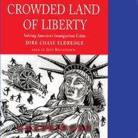 Crowded Land of Liberty - Dirk Chase Eldredge