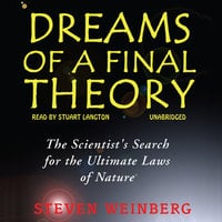 Dreams of a Final Theory - Steven Weinberg