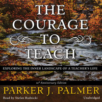 The Courage to Teach, Tenth Anniversary Edition - Parker J. Palmer