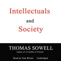 Intellectuals and Society - Thomas Sowell