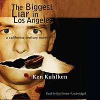The Biggest Liar in Los Angeles - Ken Kuhlken