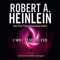I Will Fear No Evil - Robert A. Heinlein
