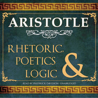 Rhetoric, Poetics, and Logic - Aristotle
