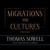 Migrations and Cultures - Thomas Sowell