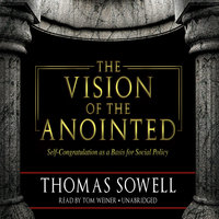 The Vision of the Anointed - Thomas Sowell
