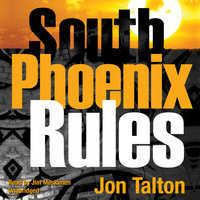 South Phoenix Rules - Jon Talton
