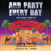 And Party Every Day - Larry Harris