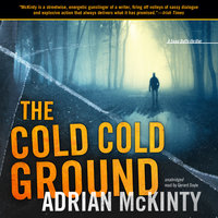 The Cold Cold Ground - Adrian McKinty