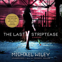 The Last Striptease - Michael Wiley