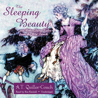 The Sleeping Beauty and Other Fairy Tales from the Old French - A. T. Quiller-Couch
