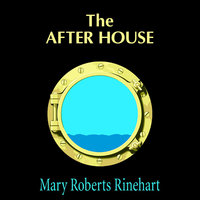 The After House - Mary Roberts Rinehart