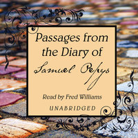 Passages from the Diary of Samuel Pepys - Samuel Pepys