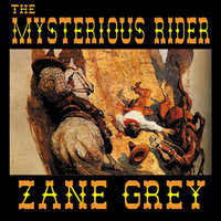 The Mysterious Rider - Zane Grey