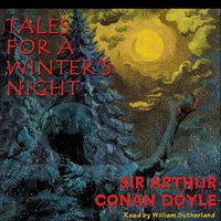 Tales for a Winter's Night - Arthur Conan Doyle