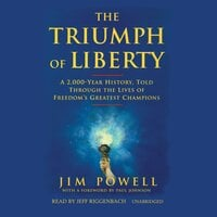 The Triumph of Liberty - Jim Powell