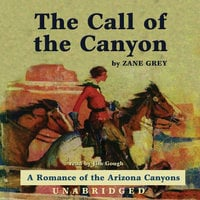 The Call of the Canyon - Zane Grey