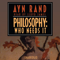 Philosophy: Who Needs It - Ayn Rand