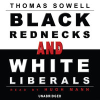 Black Rednecks and White Liberals - Thomas Sowell