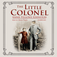 The Little Colonel - Annie Fellows Johnston
