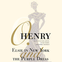 Elsie in New York and The Purple Dress - O. Henry