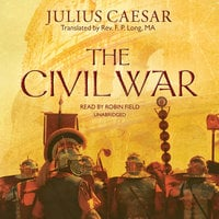The Civil War - Julius Caesar