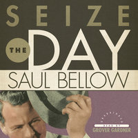 Seize the Day - Saul Bellow
