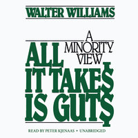 All It Takes Is Guts - Walter E. Williams