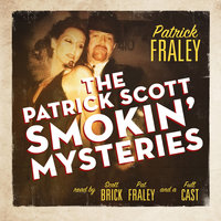 The Patrick Scott Smokin' Mysteries - Patrick Fraley